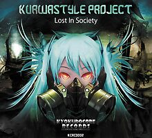 KCRCD002 - Kurwastyle Project - Lost In Society by kyokudocore