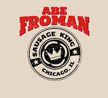 Abe Froman - Sausage King of Chicago Unisex T-Shirt