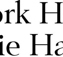 Work Hard, Die Hard Sticker