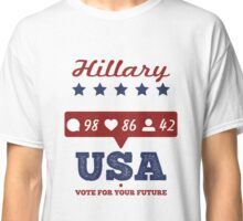 Hillary Clinton USA Election 2016 Classic T-Shirt