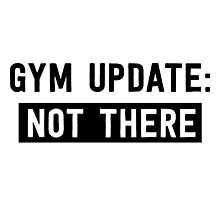 Gym Update: Not There Photographic Print