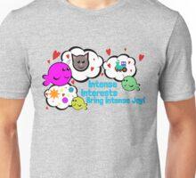 Intense Interests Bring Intense Joy! Unisex T-Shirt