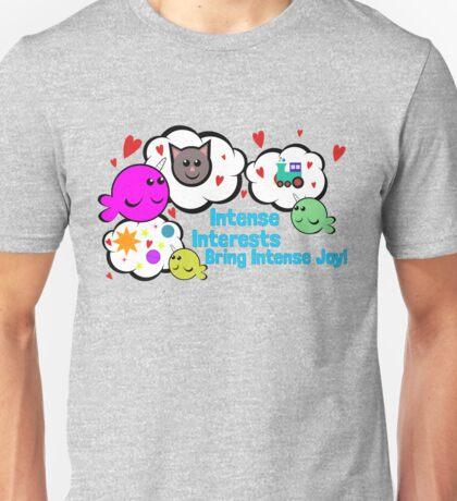 Intense Interests Bring Intense Joy! T-Shirt