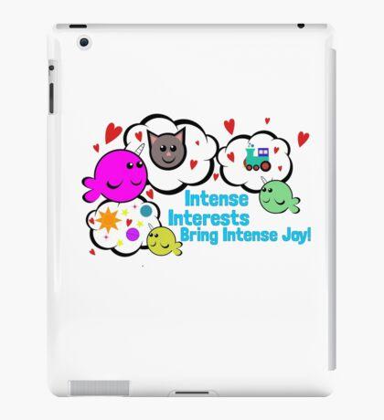 Intense Interests Bring Intense Joy! iPad Case/Skin