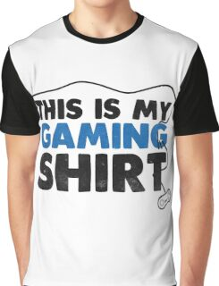 This is my gaming shirt Graphic T-Shirt
