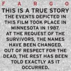FARGO - THIS IS A TRUE STORY  by darthfader