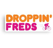 Droppin' Freds Canvas Print