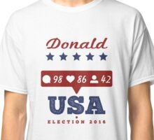 Donald Trump USA Presidential Election 2016 Classic T-Shirt
