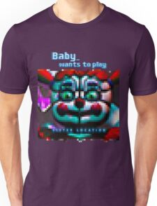 SISTER LOCATION (FNAF) Baby wants to play Unisex T-Shirt