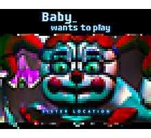 SISTER LOCATION (FNAF) Baby wants to play Photographic Print
