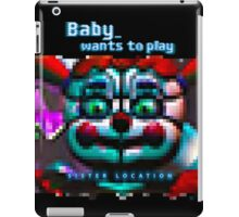 SISTER LOCATION (FNAF) Baby wants to play iPad Case/Skin