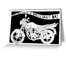 Have a Brilliant Day Motorbike Greeting Card