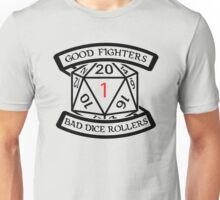 Good fighters and bad dice rollers Unisex T-Shirt