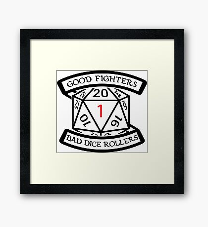 Good fighters and bad dice rollers Framed Print