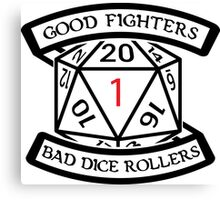 Good fighters and bad dice rollers Canvas Print