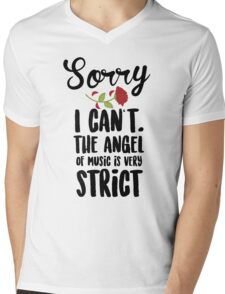 Sorry I Can't The Angel Of Music Is Very Strict Mens V-Neck T-Shirt