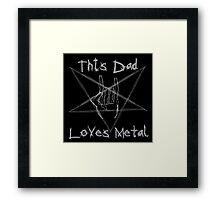 Heavy Metal Dad Framed Print