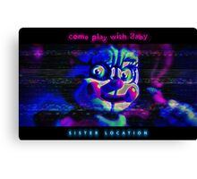 SISTER LOCATION (FNAF) come play with Baby Canvas Print