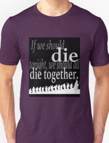 """""""If we should die tonight"""" The Hobbit: Desolation of Smaug T-Shirt"""
