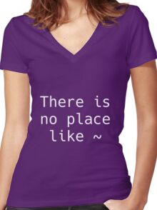 There is no place like ~ Women's Fitted V-Neck T-Shirt