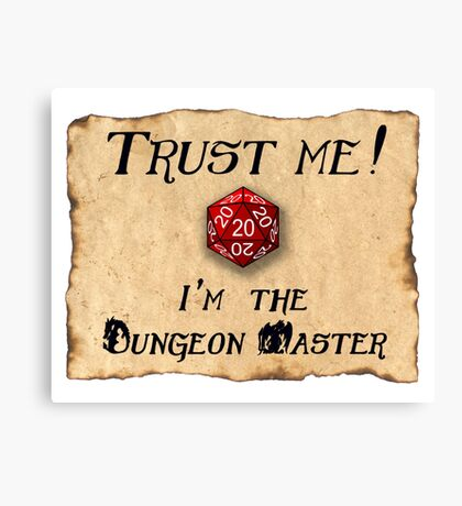 Trust me! I'm the Dungeon Master Canvas Print