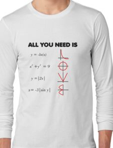 All you need is Love - Math theme Long Sleeve T-Shirt