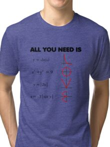 All you need is Love - Math theme Tri-blend T-Shirt