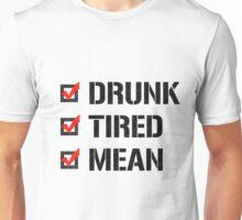 Drunk Tired Mean Checklist Unisex T-Shirt