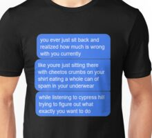 What's Wrong With You? Unisex T-Shirt