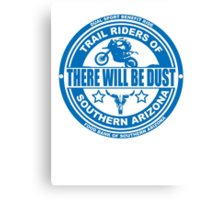 There Will be Dust Dual Sport Benefit Ride Canvas Print