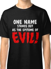 That name is DRACULA! Classic T-Shirt
