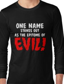 That name is DRACULA! Long Sleeve T-Shirt