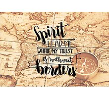 Spirit Lead Me Where My Trust Is Without Borders Photographic Print