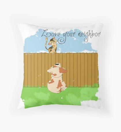 Love your neighbor Throw Pillow