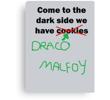 come to the dark side with draco Canvas Print