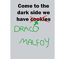 come to the dark side with draco Photographic Print