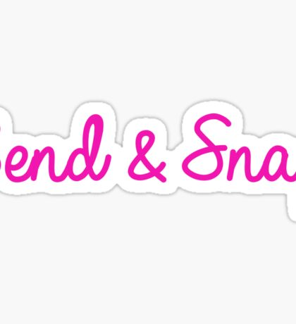 Bend & Snap Sticker