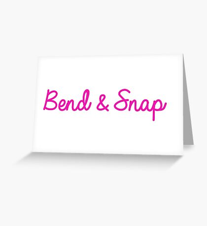 Bend & Snap Greeting Card