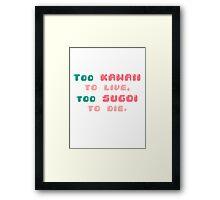 ♡ Too kawaii to live, too sugoi to die ♡ (2) Framed Print