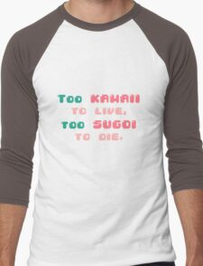 ♡ Too kawaii to live, too sugoi to die ♡ (2) Men's Baseball ¾ T-Shirt