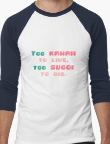 ♡ Too kawaii to live, too sugoi to die ♡ (2) Men's Baseball ¾ T-Shirt
