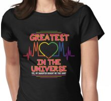 Greatest Mom In The Universe Gift For Mother from Daughter Womens Fitted T-Shirt
