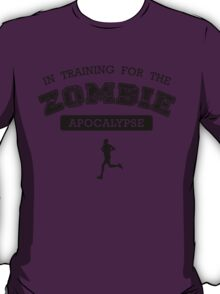 In Training For The Zombie Apocalypse T-Shirt