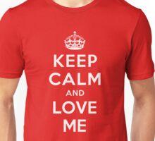 KEEP CALM AND LOVE ME Unisex T-Shirt