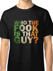mcgregor ; who the fock is that guy? Classic T-Shirt