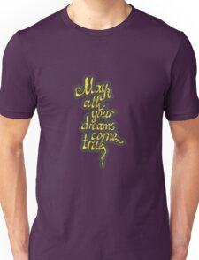 may all your dreams come true hand lettering text Unisex T-Shirt