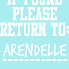 If Found, Please Return to Arendelle by rexannakay
