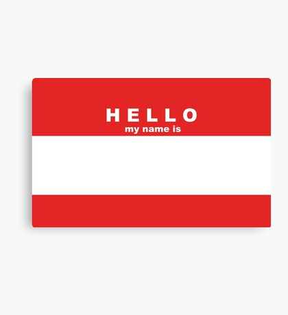 Hello My Name is ____ Canvas Print