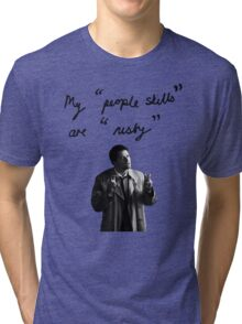 "My ""people skills"" are ""rusty"" Tri-blend T-Shirt"