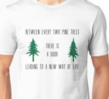 Between Every Two Pine Trees Unisex T-Shirt